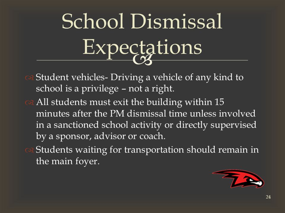   Student vehicles- Driving a vehicle of any kind to school is a privilege – not a right.