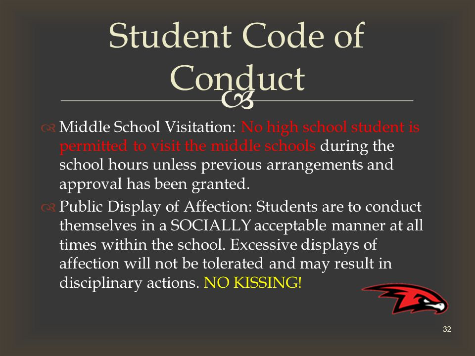   Middle School Visitation: No high school student is permitted to visit the middle schools during the school hours unless previous arrangements and approval has been granted.