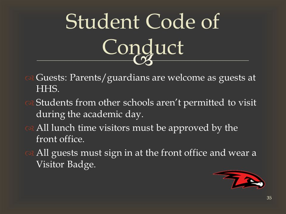   Guests: Parents/guardians are welcome as guests at HHS.