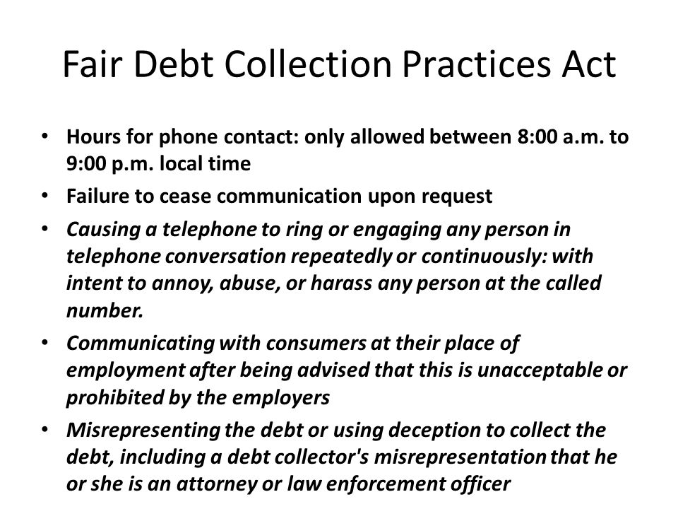 Fair Debt Collection Practices Act Hours for phone contact: only allowed between 8:00 a.m.