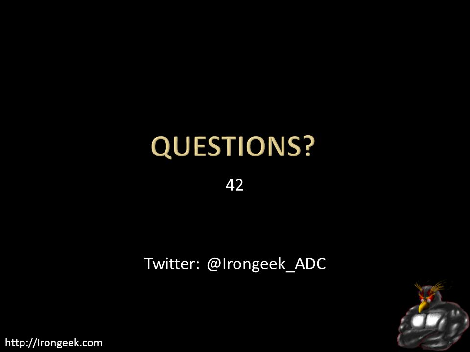 http://Irongeek.com 42 Twitter: @Irongeek_ADC