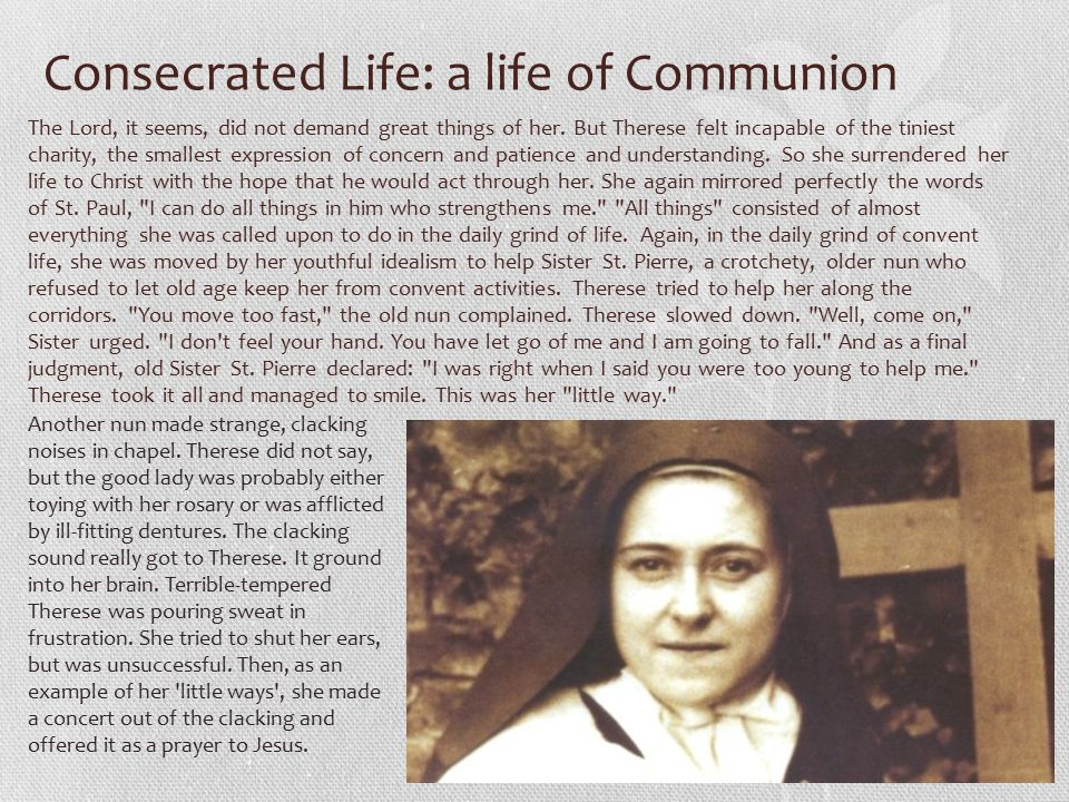 Consecrated Life: a life of Communion The Lord, it seems, did not demand great things of her.