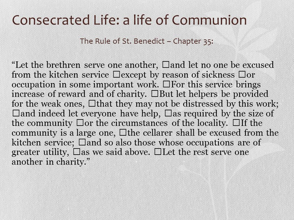 Consecrated Life: a life of Communion The Rule of St.