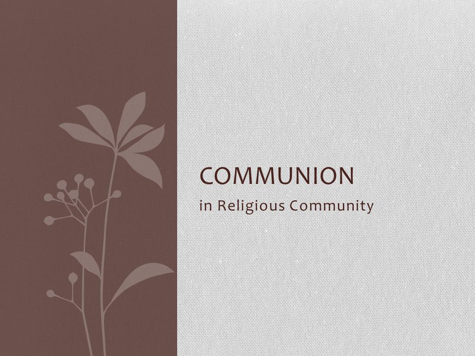 in Religious Community COMMUNION