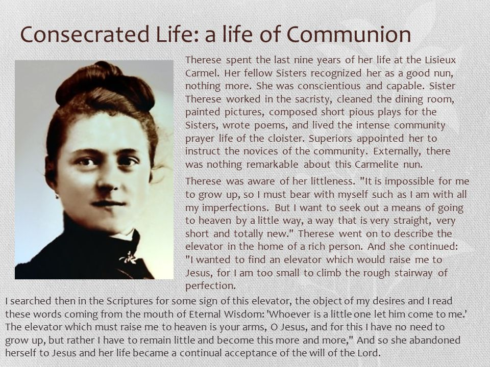 Consecrated Life: a life of Communion Therese spent the last nine years of her life at the Lisieux Carmel.