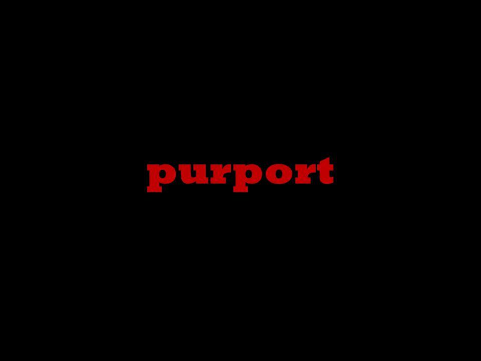 purport