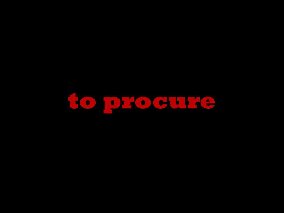 to procure