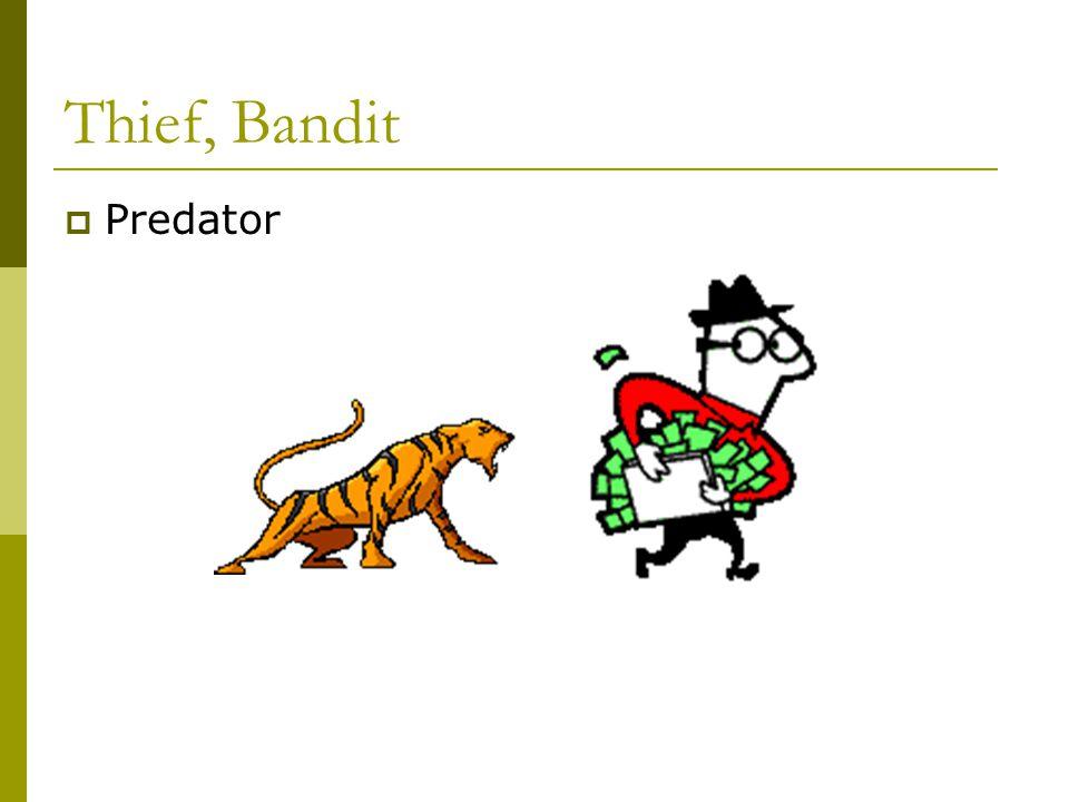 Thief, Bandit  Predator