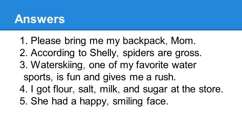 Answers 1.I love my hedgehog. Exclamatory 2. We made pizza.