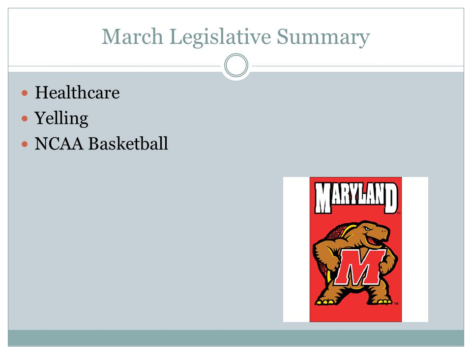 March Legislative Summary Healthcare Yelling NCAA Basketball