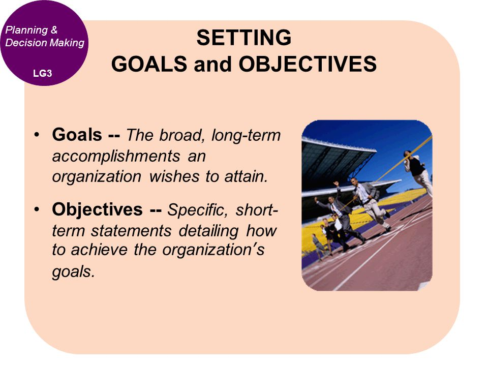 Goals -- The broad, long-term accomplishments an organization wishes to attain. Objectives -- Specific, short- term statements detailing how to achiev