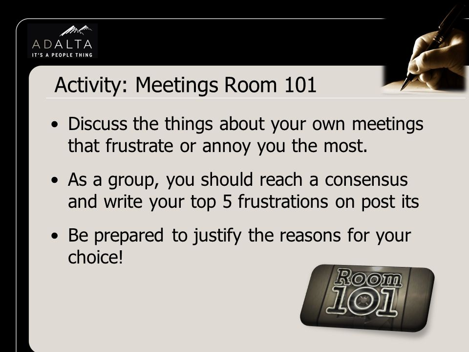 Discuss the things about your own meetings that frustrate or annoy you the most.