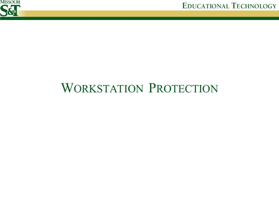 W ORKSTATION P ROTECTION