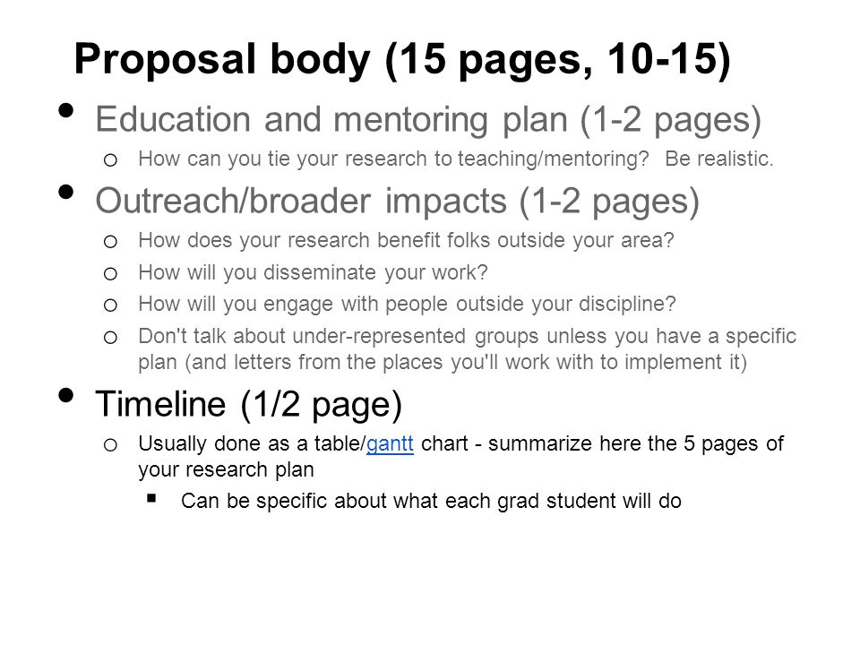 Proposal body (15 pages, 10-15) Education and mentoring plan (1-2 pages) o How can you tie your research to teaching/mentoring.