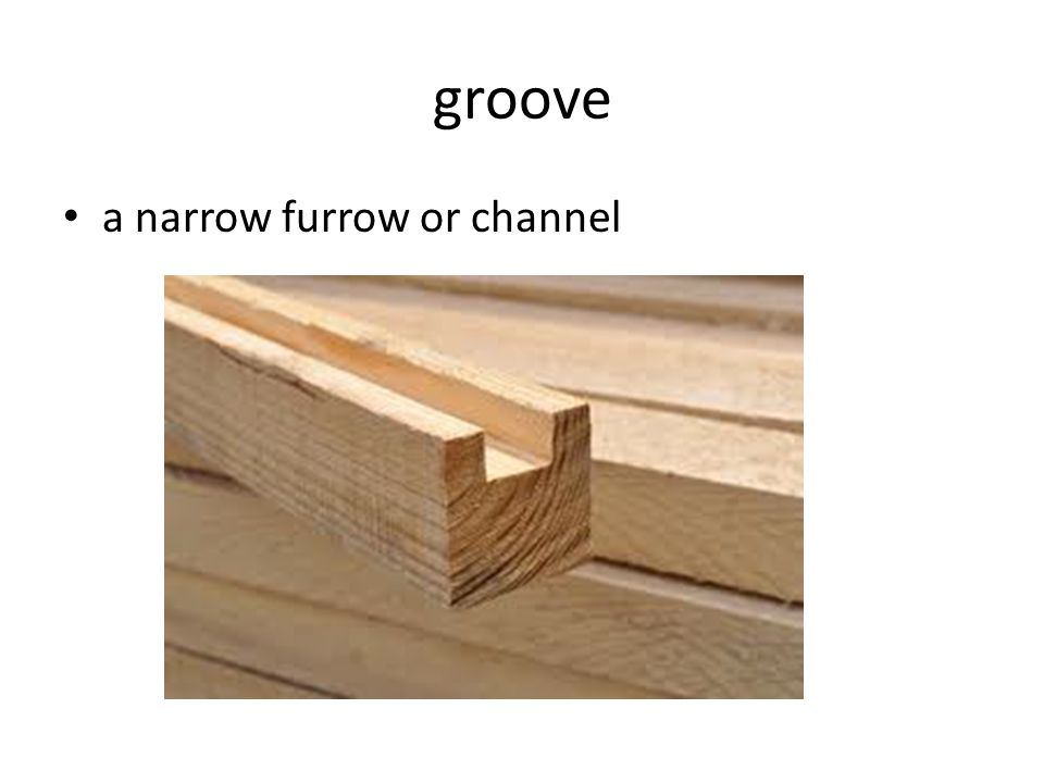 groove a narrow furrow or channel
