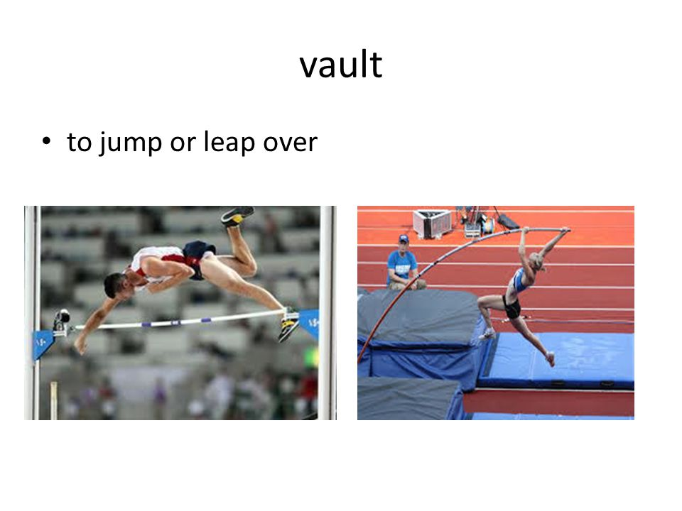 vault to jump or leap over