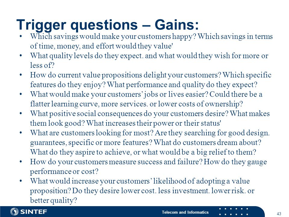 Telecom and Informatics Trigger questions – Gains: 43 Which savings would make your customers happy.