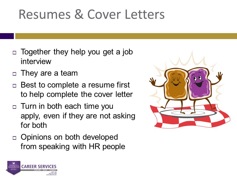 Resumes & Cover Letters  Together they help you get a job interview  They are a team  Best to complete a resume first to help complete the cover le