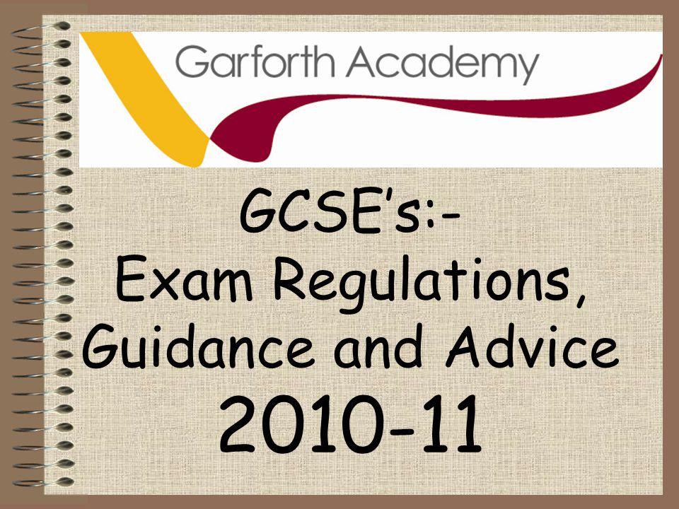 GCSE's:- Exam Regulations, Guidance and Advice 2010-11