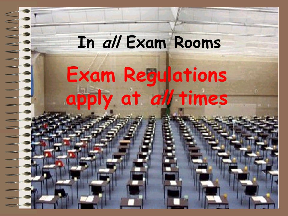 In all Exam Rooms Exam Regulations apply at all times