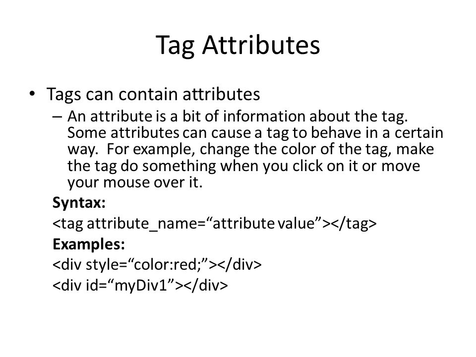 id, style attributes id : the unique id of a tag on the page.