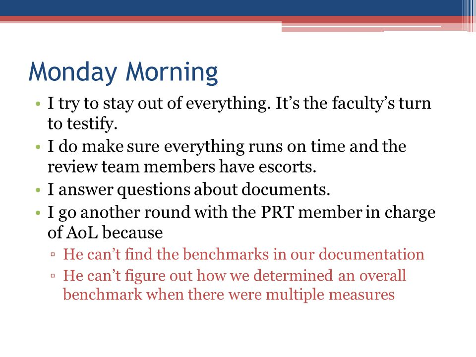 Monday Morning I try to stay out of everything. It's the faculty's turn to testify.