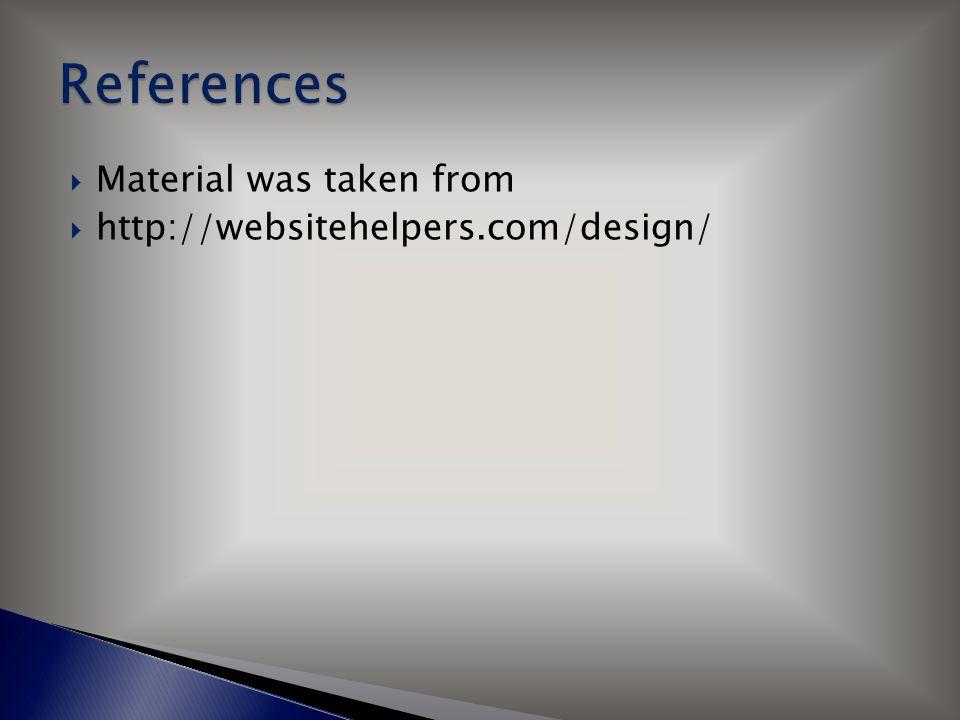  Material was taken from  http://websitehelpers.com/design/