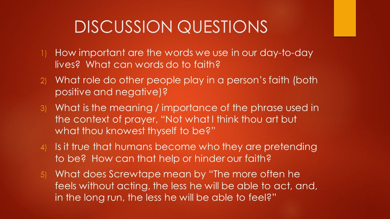DISCUSSION QUESTIONS 1) How important are the words we use in our day-to-day lives.