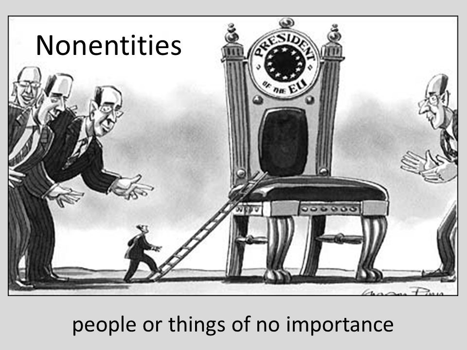 Nonentities people or things of no importance