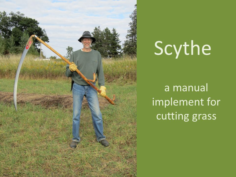 Scythe a manual implement for cutting grass