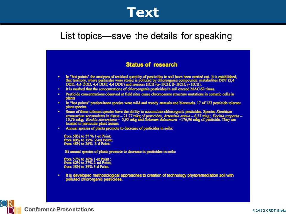 Conference Presentations ©2012 CRDF Global Text List topics—save the details for speaking