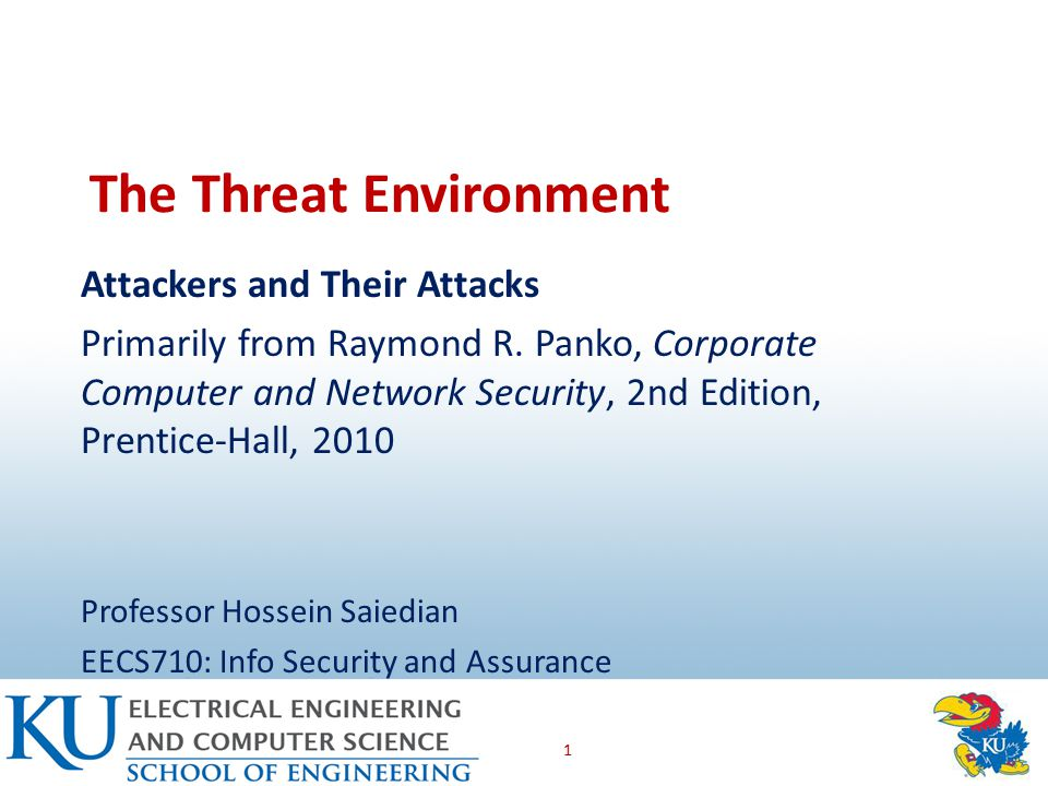 The Threat Environment Attackers and Their Attacks Primarily from Raymond R.