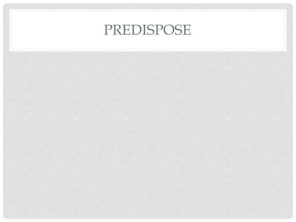 PREDISPOSE