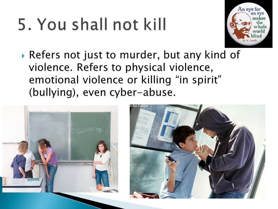  Refers not just to murder, but any kind of violence.