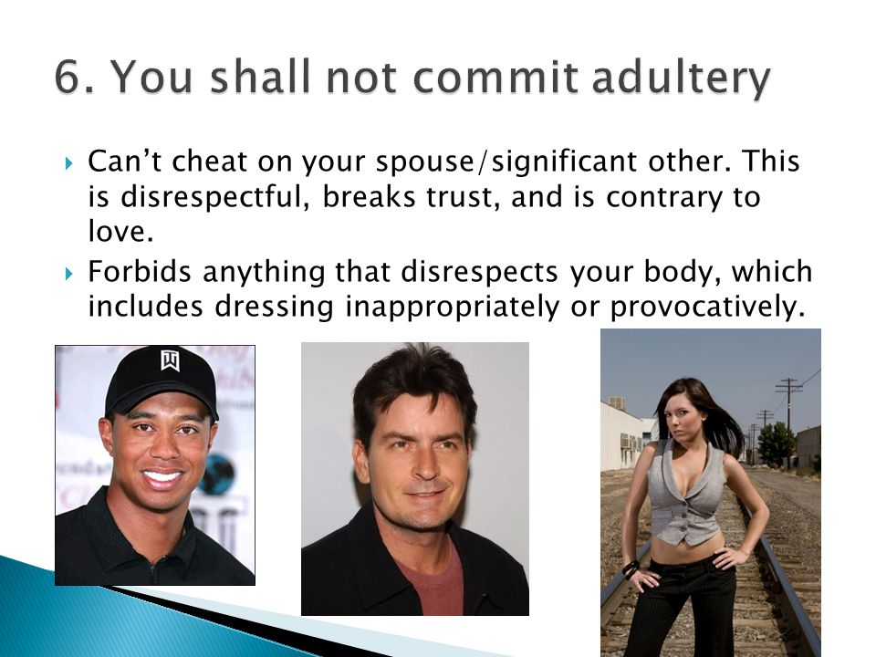  Can't cheat on your spouse/significant other.