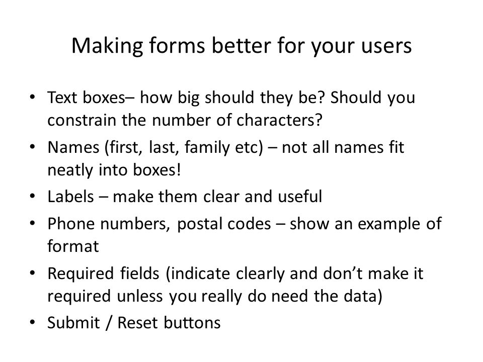 Making forms better for your users Text boxes– how big should they be.