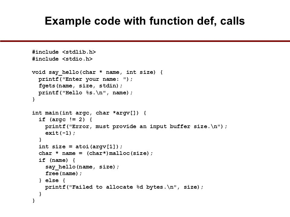 Example code with function def, calls #include void say_hello(char * name, int size) { printf(