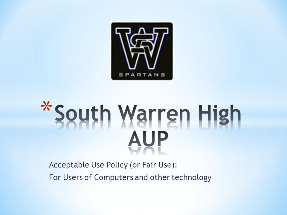 Acceptable Use Policy (or Fair Use): For Users of Computers and other technology