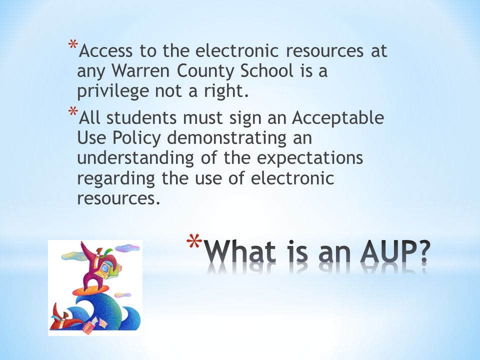 * Access to the electronic resources at any Warren County School is a privilege not a right.