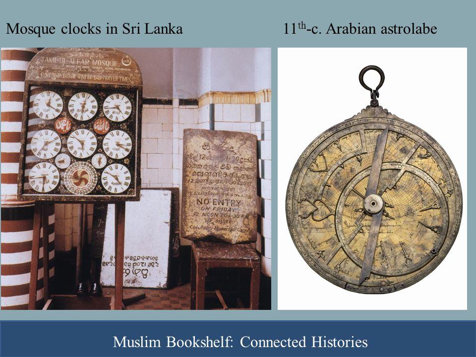 11 th -c. Arabian astrolabeMosque clocks in Sri Lanka