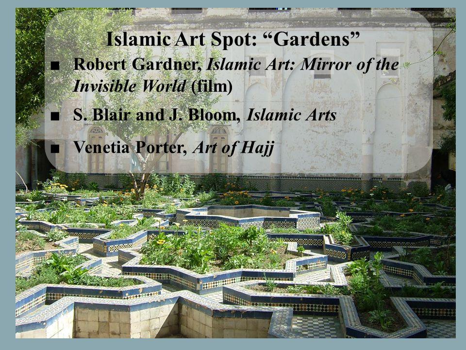 ■Robert Gardner, Islamic Art: Mirror of the Invisible World (film) ■S. Blair and J. Bloom, Islamic Arts ■Venetia Porter, Art of Hajj