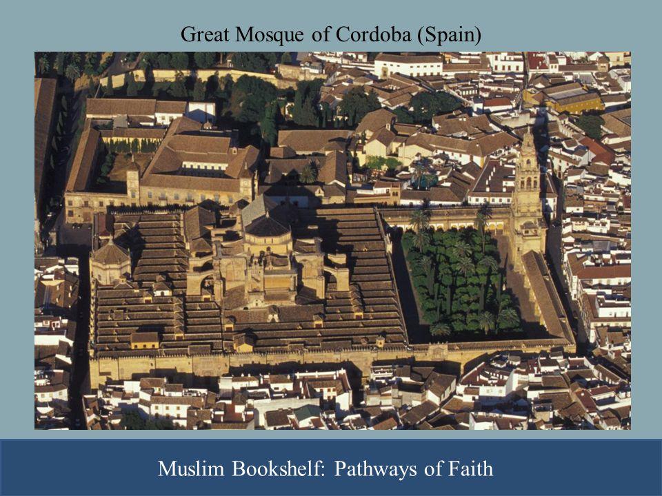 Great Mosque of Cordoba (Spain) Muslim Bookshelf: Pathways of Faith