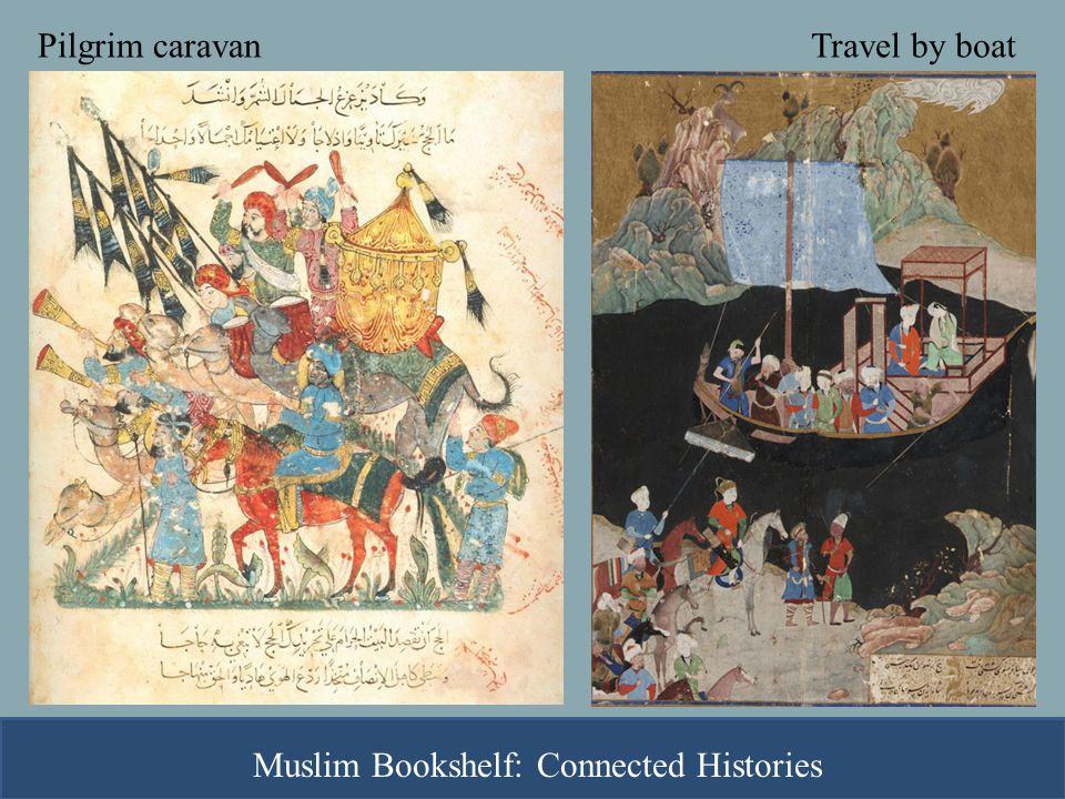 Pilgrim caravanTravel by boat Muslim Bookshelf: Connected Histories