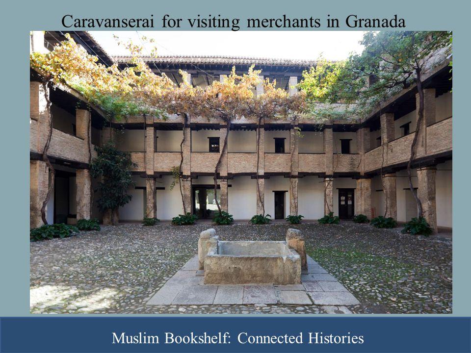 Caravanserai for visiting merchants in Granada