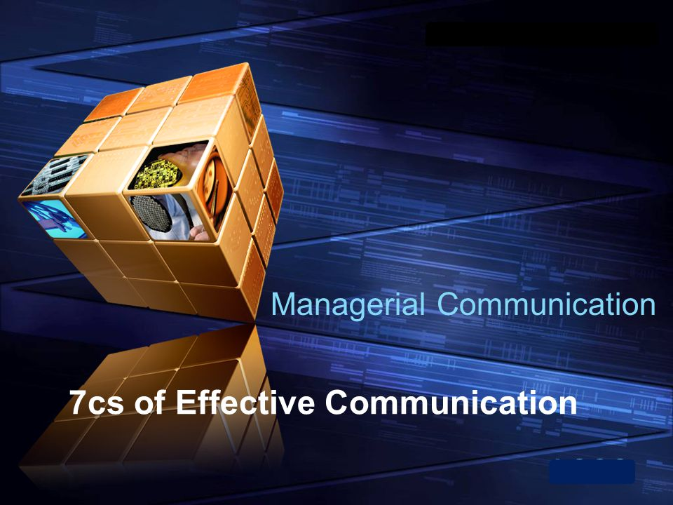 "LOGO "" Add your company slogan "" 7cs of Effective Communication Managerial Communication"