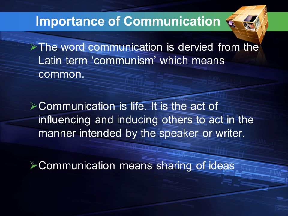 Goals of Communication To change behavior To get action To give Information Goals of Communication Are To ensure understanding To persuade