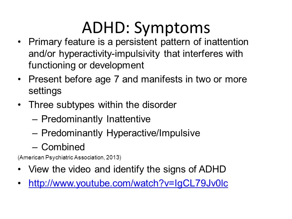 ADHD: Prevalence and Risk 5 percent of children/adolescents diagnosed with ADHD Girls most commonly diagnosed with inattentive subtype Environmental –Low birth weight –History of maltreatment or multiple foster placements, drinking/smoking/toxin exposure (lead) during pregnancy Genetic –Higher in first-degree relatives (American Psychiatric Association, 2013) 6