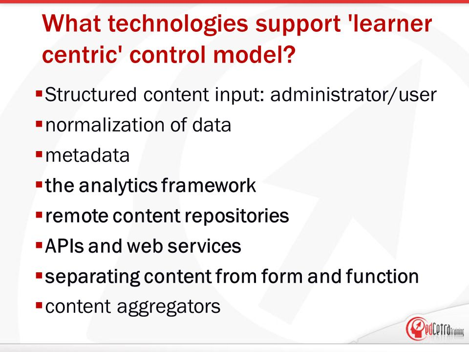 What technologies support learner centric control model.