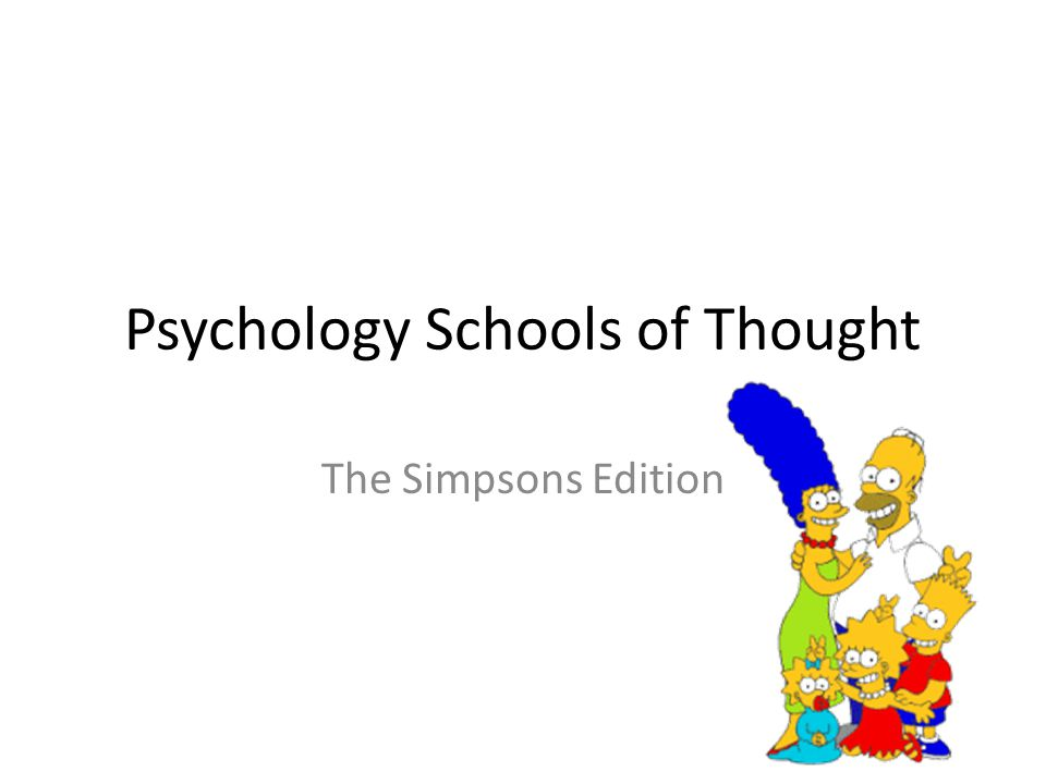Psychology Schools of Thought The Simpsons Edition