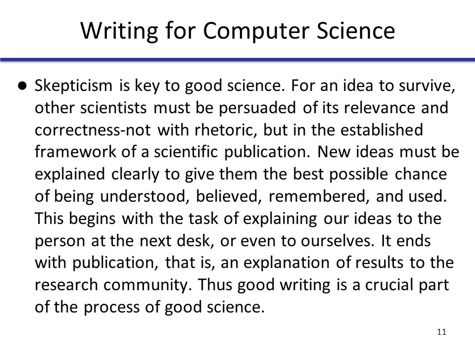 Writing for Computer Science Skepticism is key to good science.
